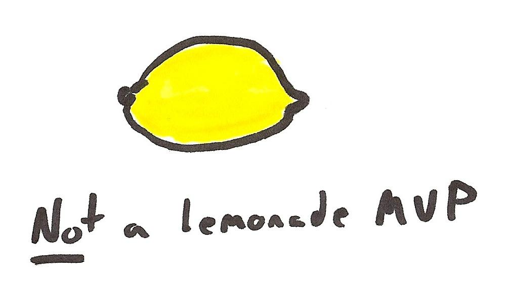 Minimum Viable Lemonade